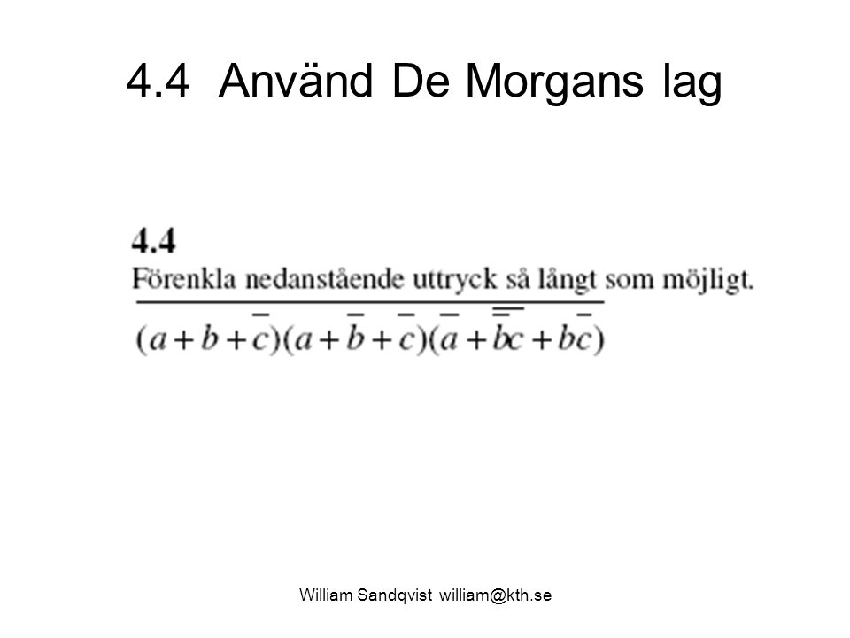 4.4 Använd De Morgans lag William Sandqvist william@kth.se