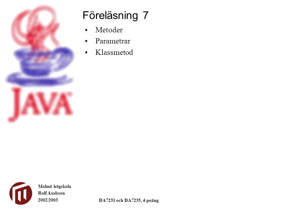 Malmö högskola Rolf Axelsson 2002/2003 DA7231 och DA7235, 4 poäng Metoden addera Metodnamnaddera Beskrivning:Metoden frågar användaren efter två tal och skriver sedan ut resultatet: A + B = C Parametrar:- Returvärde:-