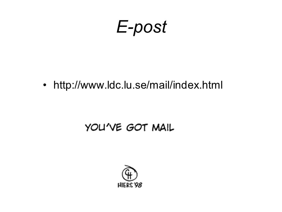 E-post http://www.ldc.lu.se/mail/index.html