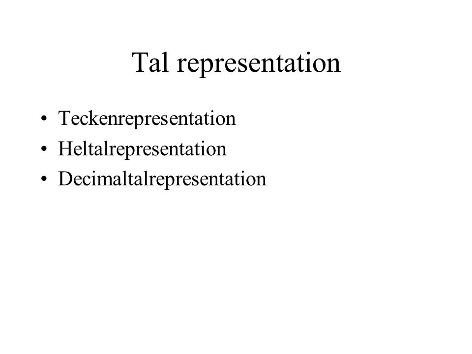 Tal representation Teckenrepresentation Heltalrepresentation Decimaltalrepresentation