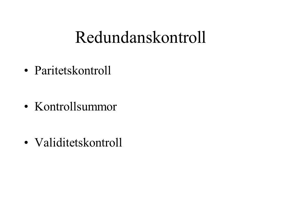 Redundanskontroll Paritetskontroll Kontrollsummor Validitetskontroll