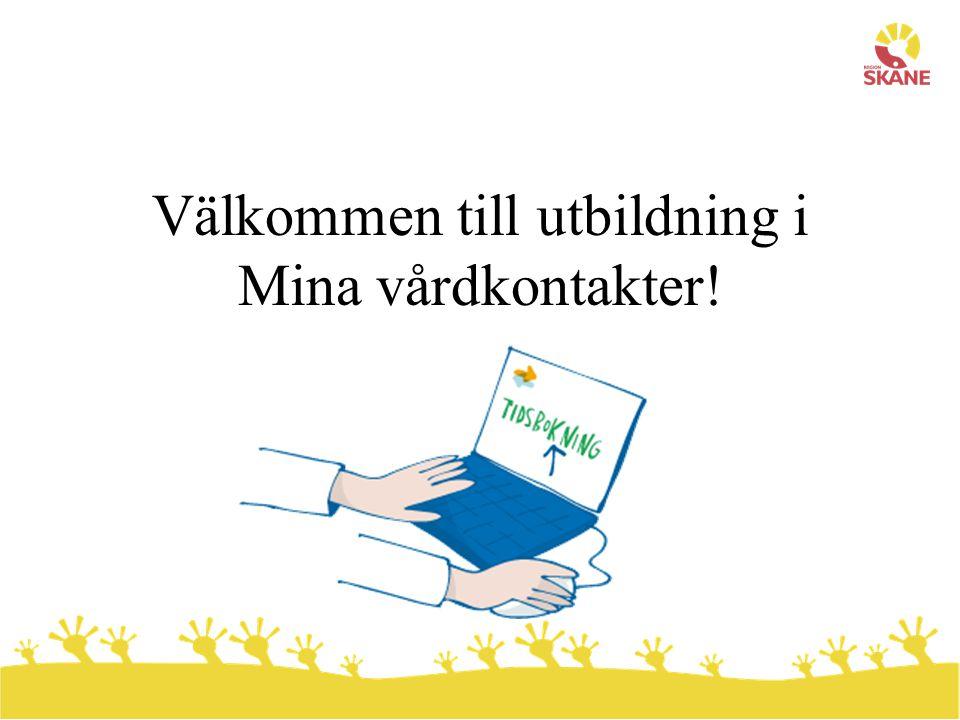 Dagens program  Presentation av Mina vårdkontakter  Genomgång av patient- och vårdgivarsidan  Övningar  Fika  Genomgång av administratörsidan  Övningar  Registrera eget vårdaktörskonto