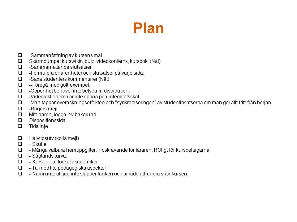 Plan  -Sammanfattning av kursens mål  Skärmdumpar kurswikin, quiz, videokonferns, kursbok.