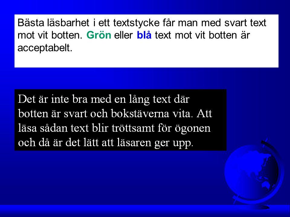 Om man vill märka ut ett eller flera ord i en löpande text finns tre sätt: Använd kursiv stil, halvfet stil eller VERSALER som har samma höjd som de gemena bokstäverna.