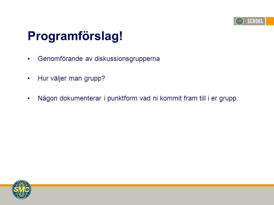 Programförslag. Genomförande av diskussionsgrupperna Hur väljer man grupp.