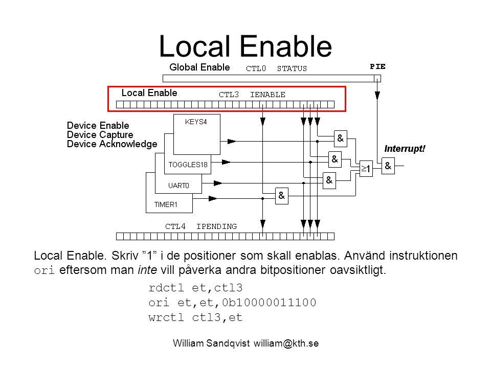 """William Sandqvist william@kth.se Local Enable Local Enable. Skriv """"1"""" i de positioner som skall enablas. Använd instruktionen ori eftersom man inte vi"""