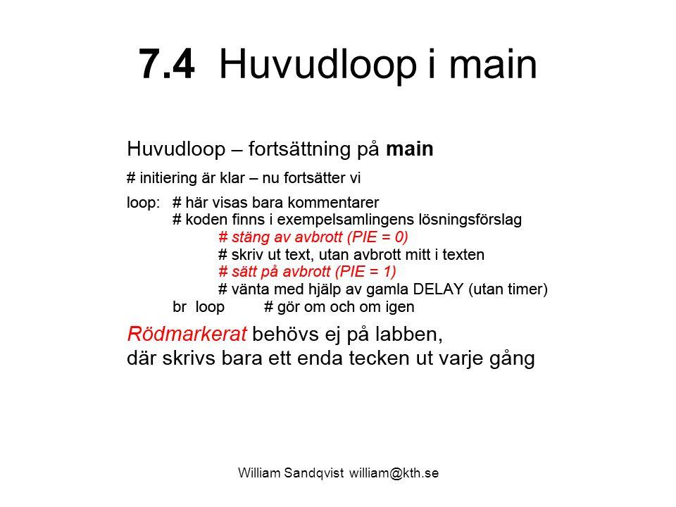 William Sandqvist william@kth.se 7.4 Huvudloop i main