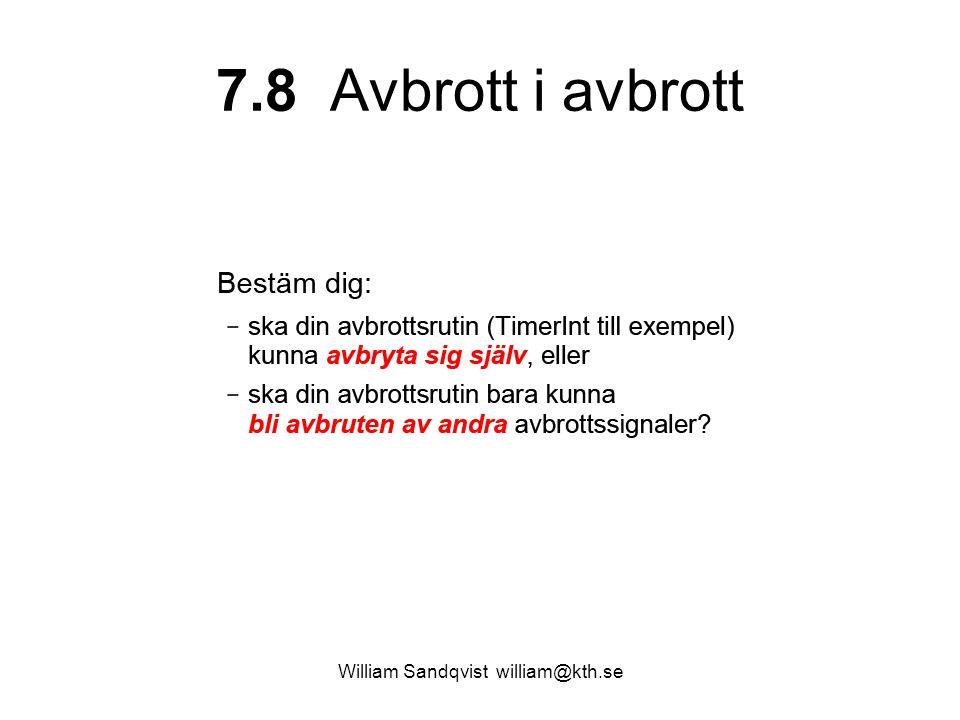 William Sandqvist william@kth.se 7.8 Avbrott i avbrott