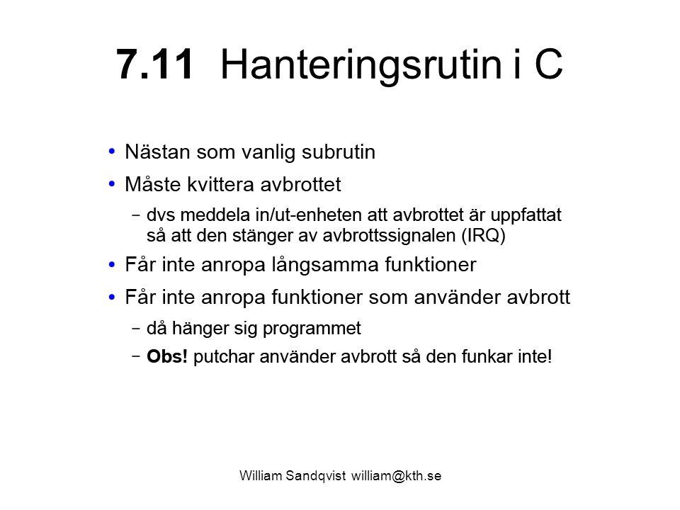 William Sandqvist william@kth.se 7.11 Hanteringsrutin i C