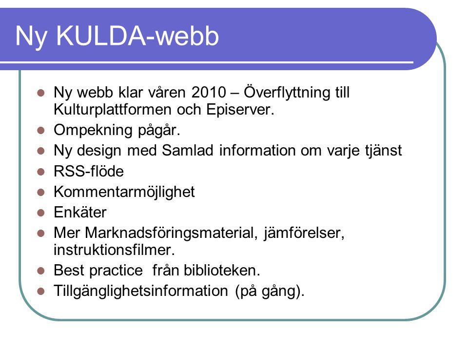 Ny KULDA-webb Ny webb klar våren 2010 – Överflyttning till Kulturplattformen och Episerver.