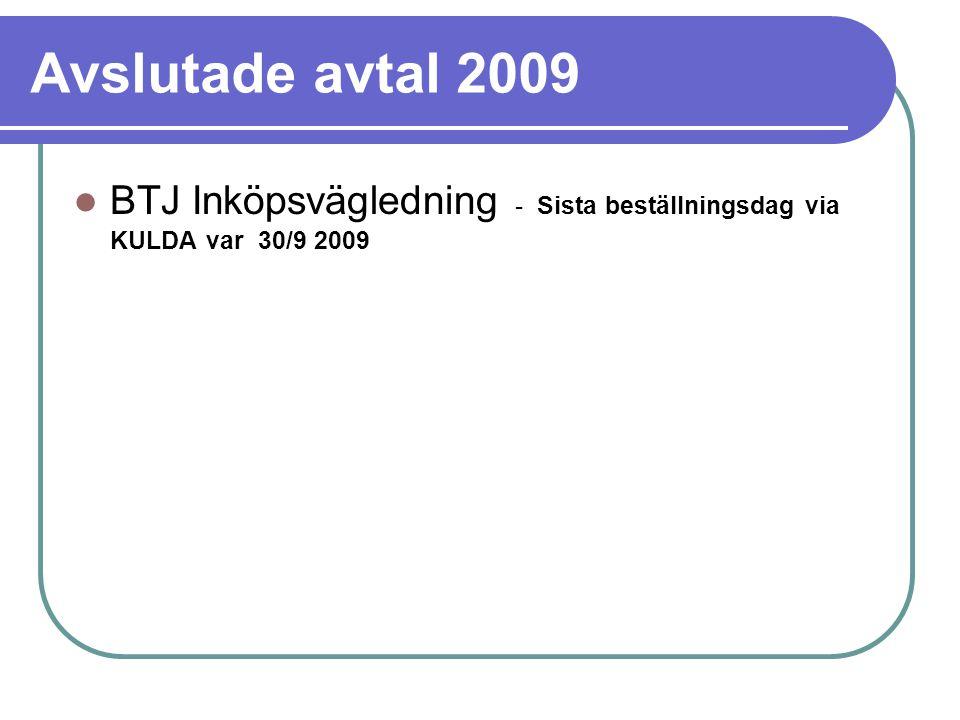 Avslutade avtal 2009 BTJ Inköpsvägledning - Sista beställningsdag via KULDA var 30/9 2009