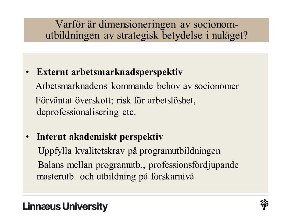 Varför är dimensioneringen av socionom- utbildningen av strategisk betydelse i nuläget.