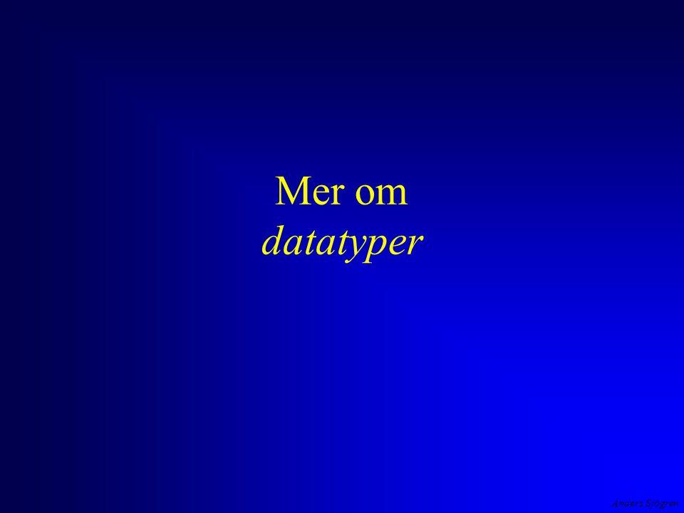 Anders Sjögren Mer om datatyper
