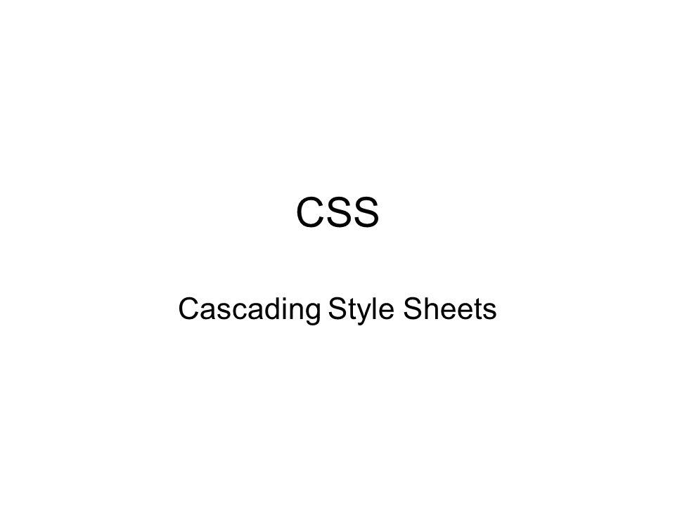 Varför CSS Lätt att underhålla Mindre filstorlekar Ökad tillgänglighet Olika media Större typografisk kontroll
