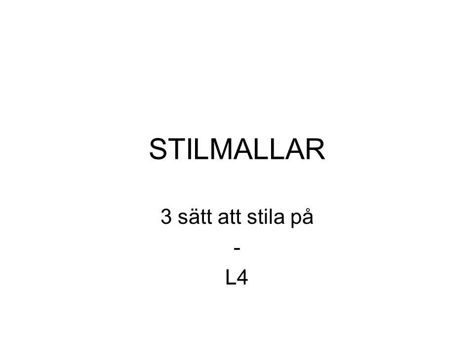 STILMALLAR 3 sätt att stila på - L4