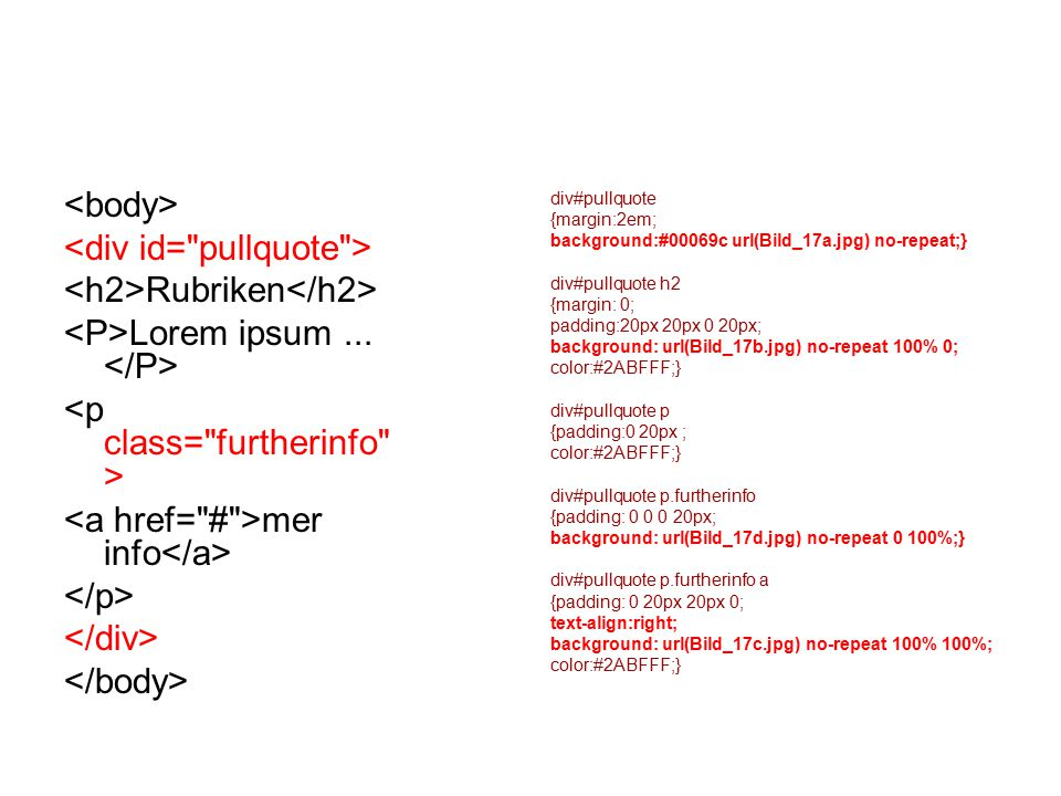 Rubriken Lorem ipsum... mer info div#pullquote {margin:2em; background:#00069c url(Bild_17a.jpg) no-repeat;} div#pullquote h2 {margin: 0; padding:20px