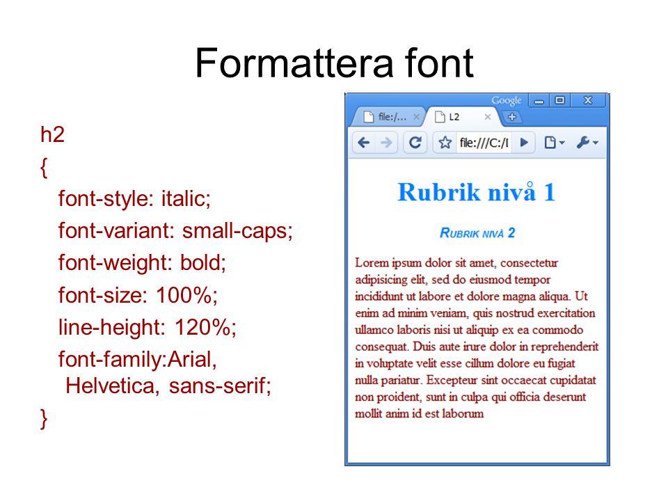 Selektor { egenskap: värde;} @charset utf-8 ; /* CSS Document */ p {color:black;} p em {color:green;} div p {color:red;}.special{background-color:#999999;