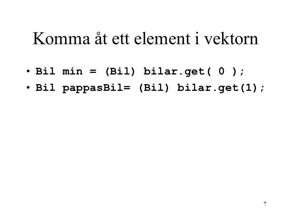 8 Tabort ett element Bilar.remove(1);