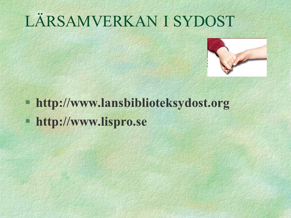 LÄRSAMVERKAN I SYDOST §http://www.lansbiblioteksydost.org §http://www.lispro.se