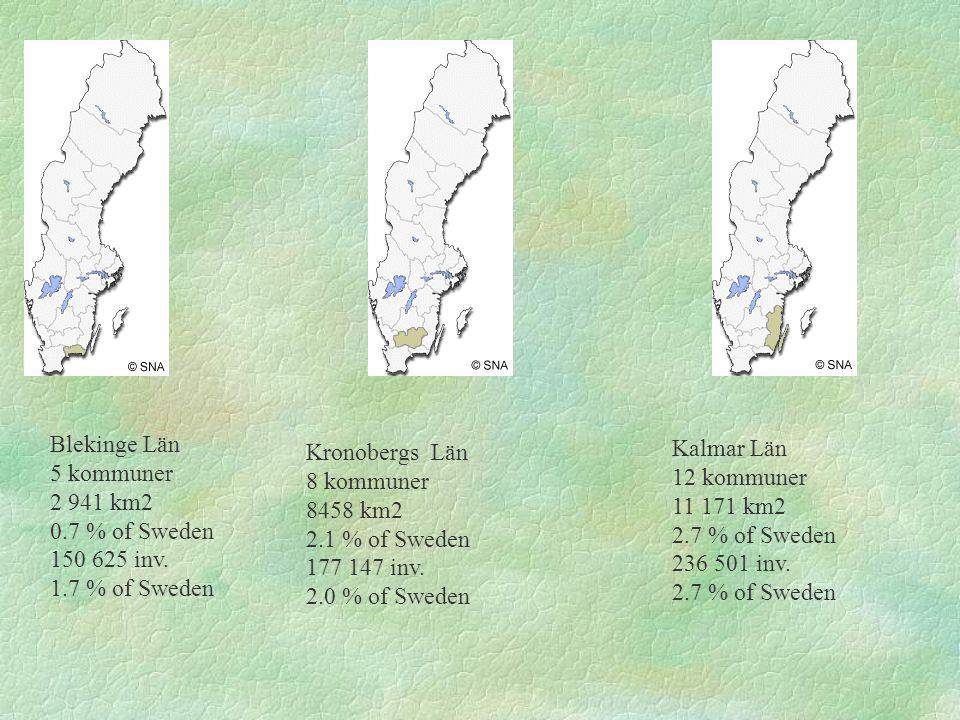 Blekinge Län 5 kommuner 2 941 km2 0.7 % of Sweden 150 625 inv. 1.7 % of Sweden Kronobergs Län 8 kommuner 8458 km2 2.1 % of Sweden 177 147 inv. 2.0 % o