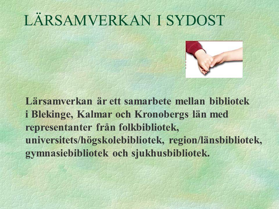 LÄRSAMVERKAN I SYDOST Lärsamverkan är ett samarbete mellan bibliotek i Blekinge, Kalmar och Kronobergs län med representanter från folkbibliotek, univ
