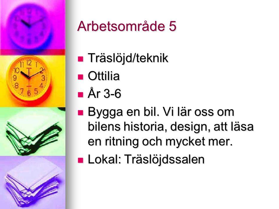 Arbetsområde 5 Träslöjd/teknik Träslöjd/teknik Ottilia Ottilia År 3-6 År 3-6 Bygga en bil.