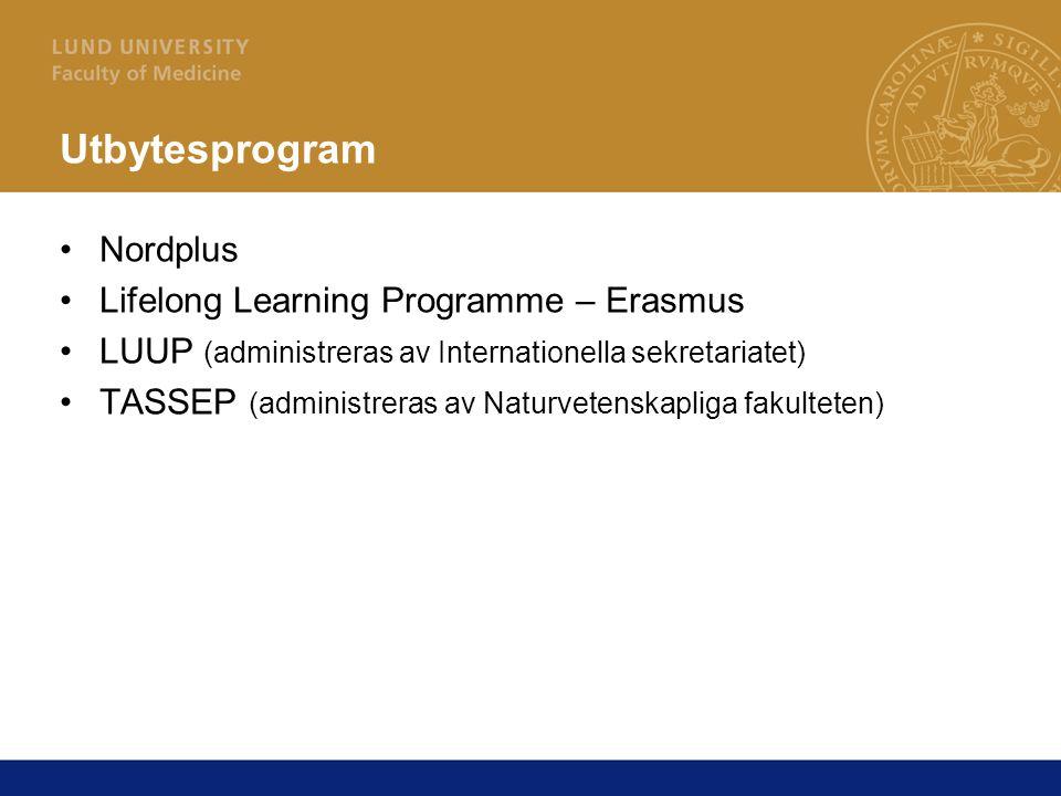Utbytesprogram Nordplus Lifelong Learning Programme – Erasmus LUUP (administreras av Internationella sekretariatet) TASSEP (administreras av Naturvetenskapliga fakulteten)