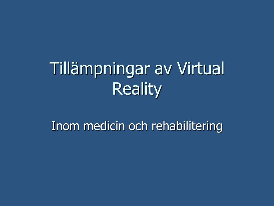 Tillämpningar av Virtual Reality Inom medicin och rehabilitering
