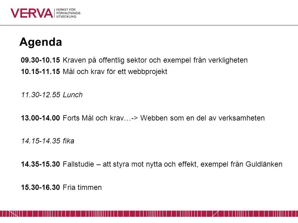Agenda 09.30-10.15 Kraven på offentlig sektor och exempel från verkligheten 10.15-11.15 Mål och krav för ett webbprojekt 11.30-12.55 Lunch 13.00-14.00