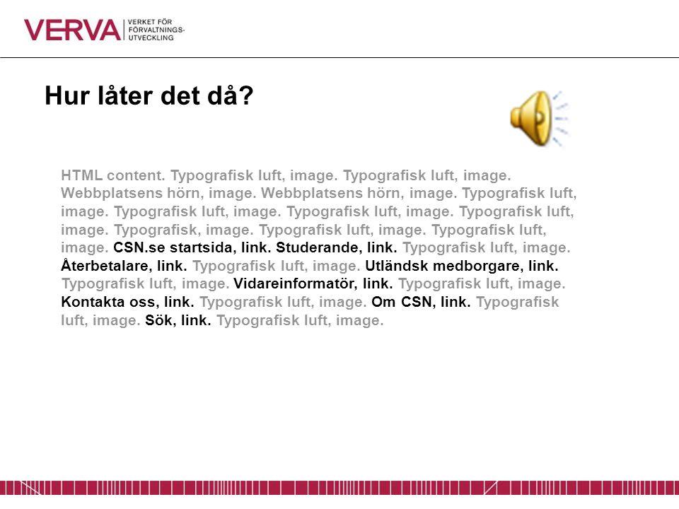 Hur låter det då? HTML content. Typografisk luft, image. Typografisk luft, image. Webbplatsens hörn, image. Webbplatsens hörn, image. Typografisk luft