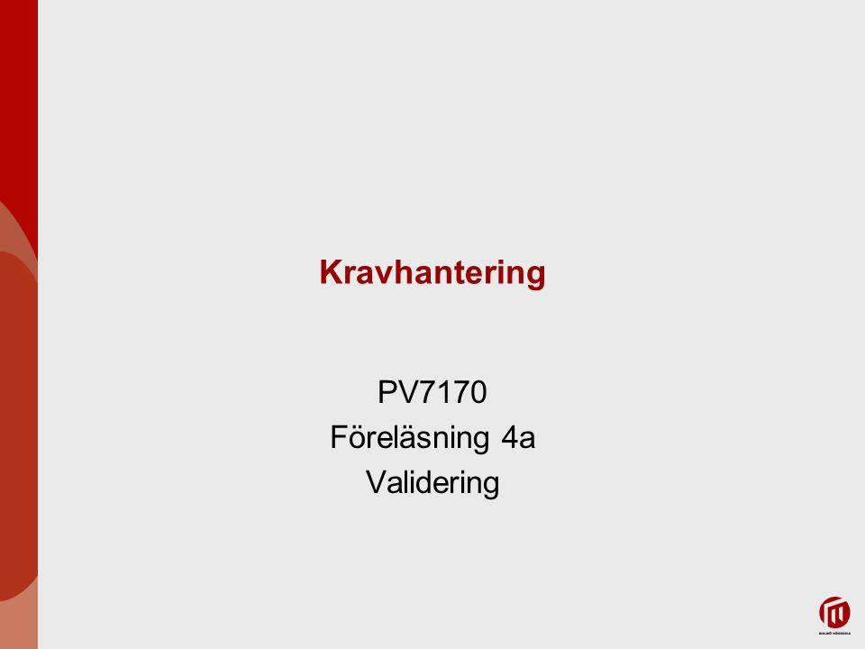 Kravhantering PV7170 Föreläsning 4a Validering
