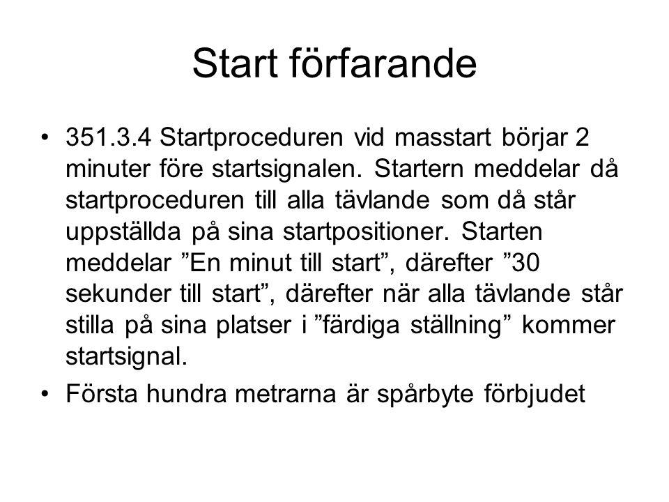 Start förfarande 351.3.4 Startproceduren vid masstart börjar 2 minuter före startsignalen.