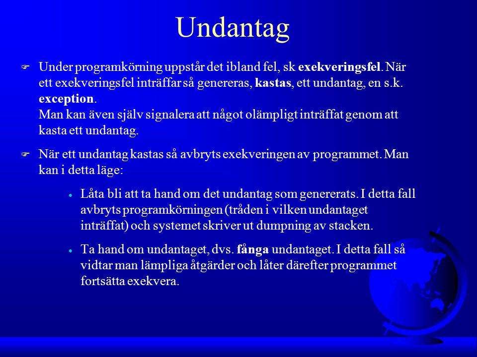 Undantag F Under programkörning uppstår det ibland fel, sk exekveringsfel.