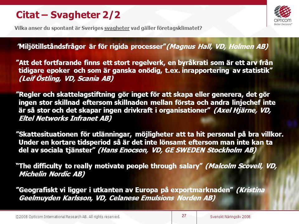 """27 Citat – Svagheter 2/2 Vilka anser du spontant är Sveriges svagheter vad gäller företagsklimatet? """"Miljötillståndsfrågor är för rigida processer""""(Ma"""