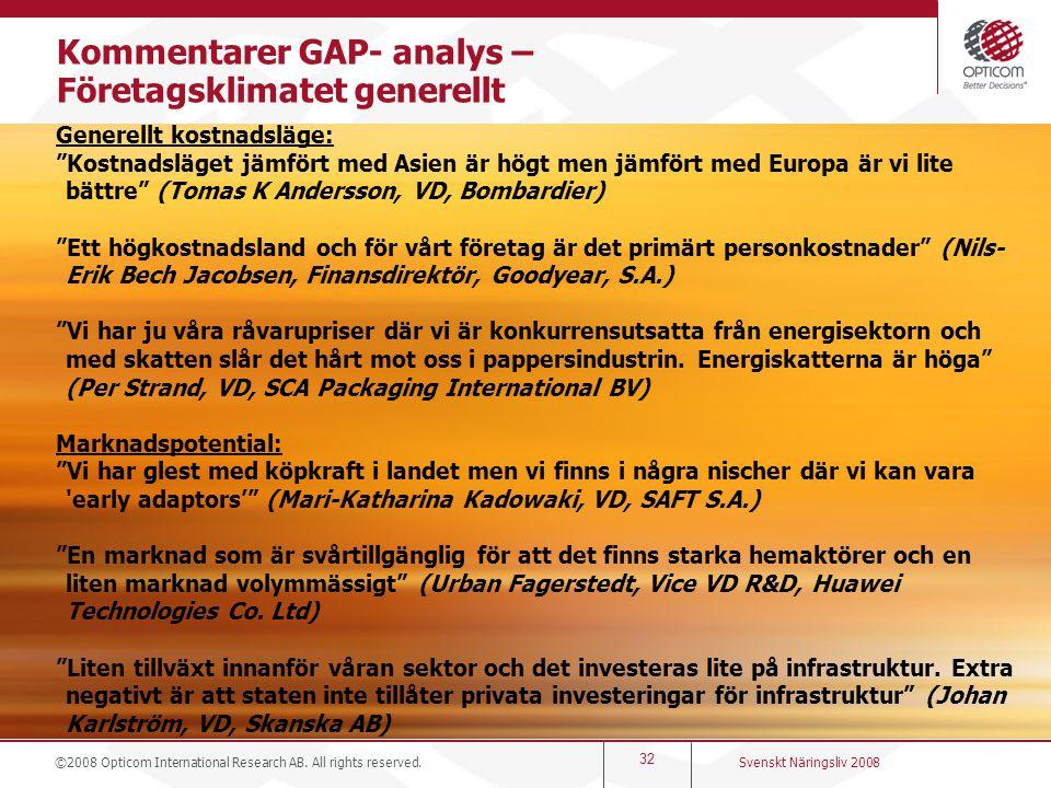 """32 Generellt kostnadsläge: """"Kostnadsläget jämfört med Asien är högt men jämfört med Europa är vi lite bättre"""" (Tomas K Andersson, VD, Bombardier) """"Ett"""