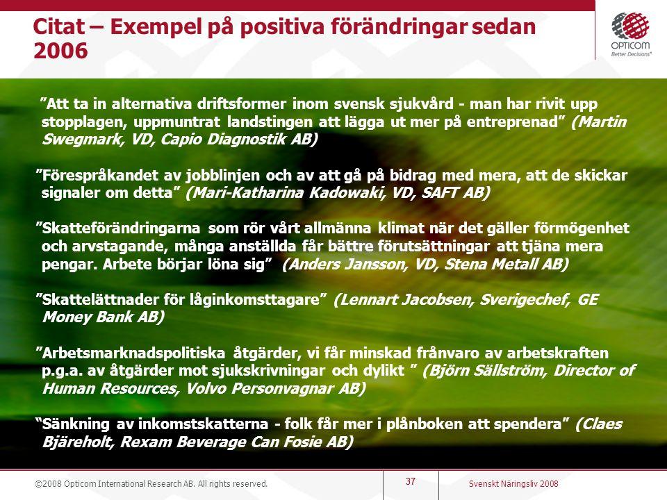 """37 Citat – Exempel på positiva förändringar sedan 2006 """"Att ta in alternativa driftsformer inom svensk sjukvård - man har rivit upp stopplagen, uppmun"""