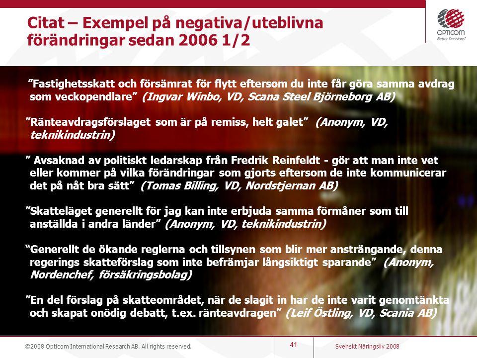 """41 Citat – Exempel på negativa/uteblivna förändringar sedan 2006 1/2 """"Fastighetsskatt och försämrat för flytt eftersom du inte får göra samma avdrag s"""