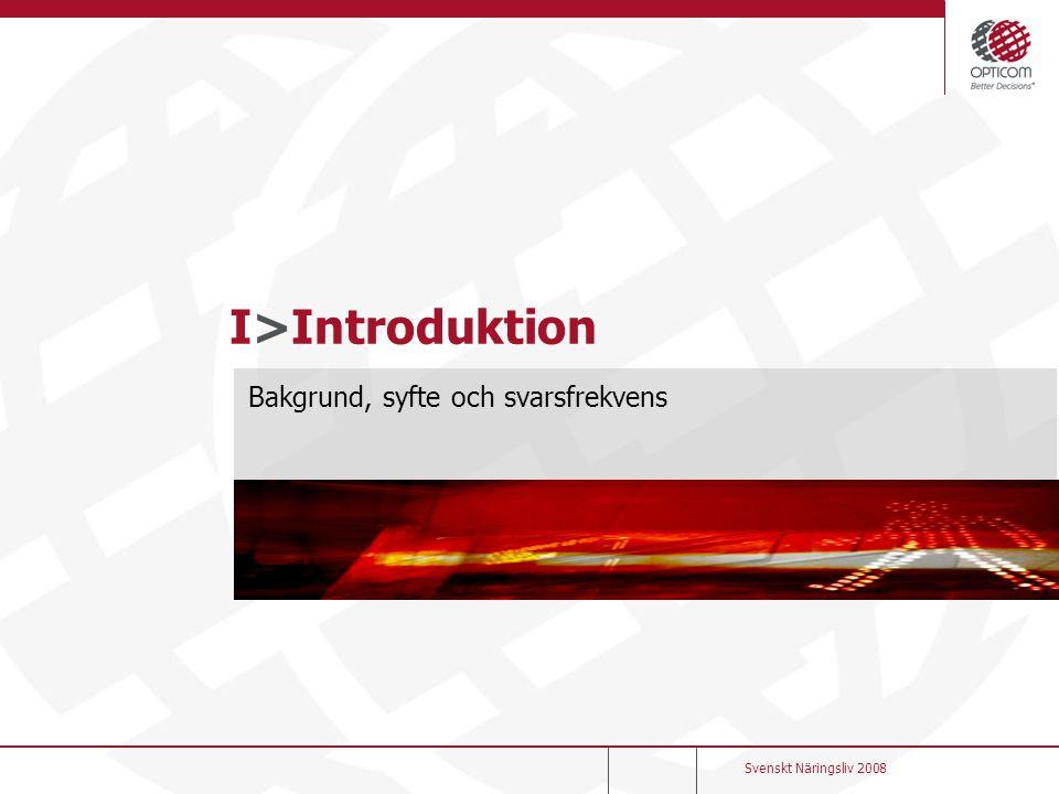 I>Introduktion Bakgrund, syfte och svarsfrekvens Svenskt Näringsliv 2008