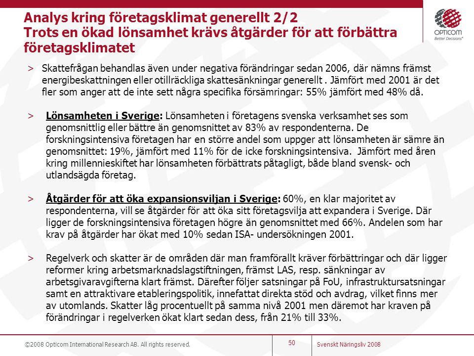 Analys kring företagsklimat generellt 2/2 Trots en ökad lönsamhet krävs åtgärder för att förbättra företagsklimatet >Skattefrågan behandlas även under