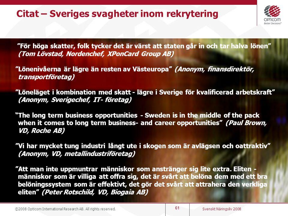 """61 Citat – Sveriges svagheter inom rekrytering """"För höga skatter, folk tycker det är värst att staten går in och tar halva lönen"""" (Tom Lövstad, Norden"""