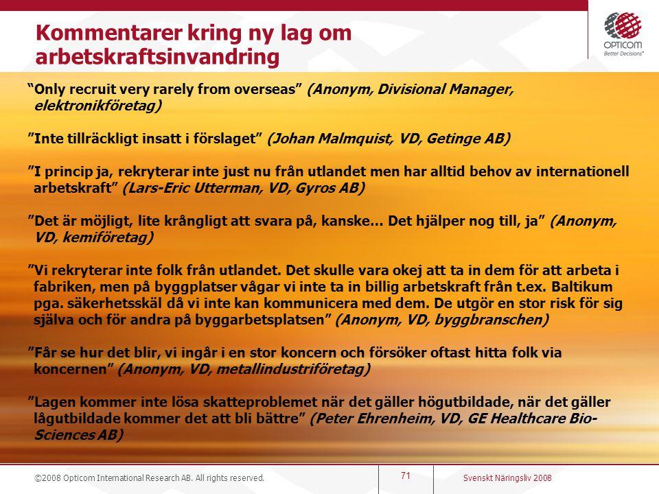"""71 """"Only recruit very rarely from overseas"""" (Anonym, Divisional Manager, elektronikföretag) """"Inte tillräckligt insatt i förslaget"""" (Johan Malmquist, V"""