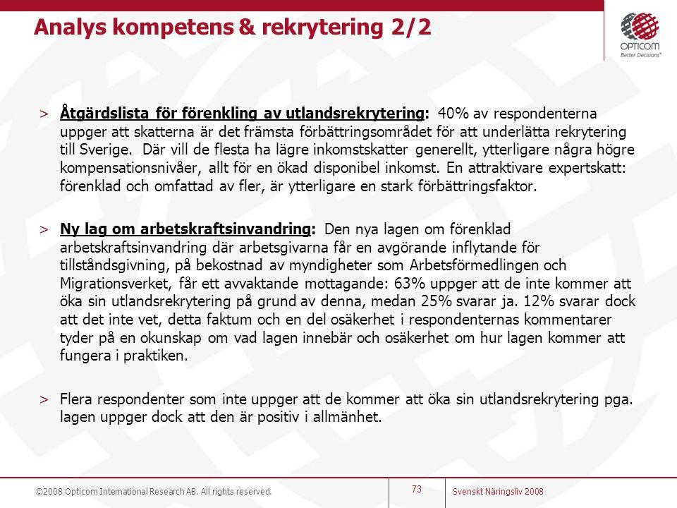Analys kompetens & rekrytering 2/2 >Åtgärdslista för förenkling av utlandsrekrytering: 40% av respondenterna uppger att skatterna är det främsta förbä