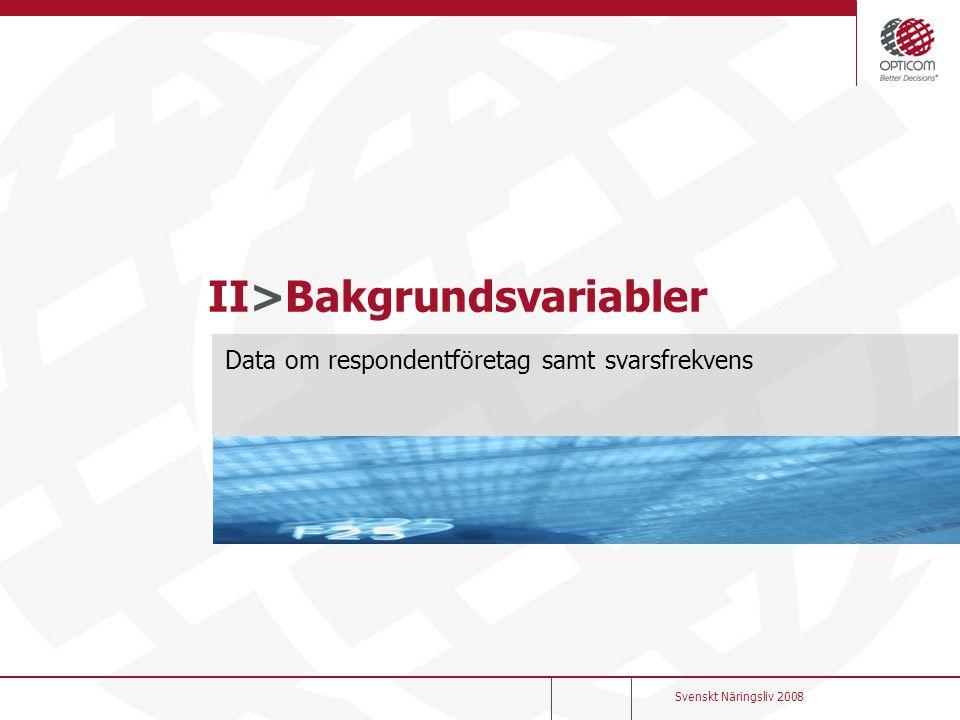 II>Bakgrundsvariabler Data om respondentföretag samt svarsfrekvens Svenskt Näringsliv 2008
