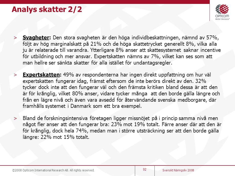 Analys skatter 2/2 >Svagheter: Den stora svagheten är den höga individbeskattningen, nämnd av 57%, följt av hög marginalskatt på 21% och de höga skatt