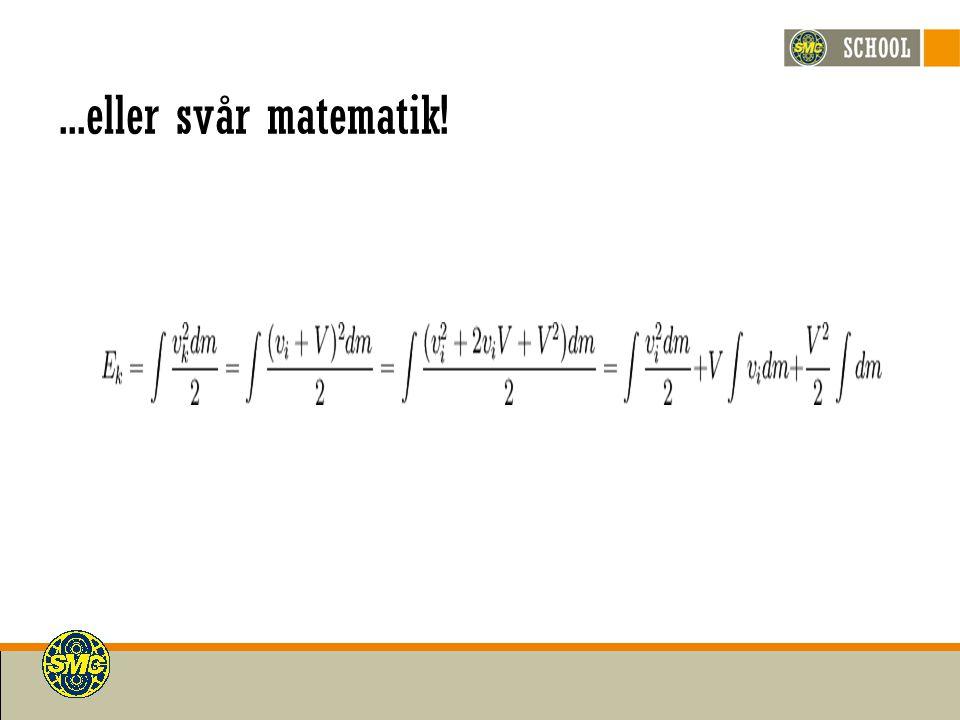 ...eller svår matematik!