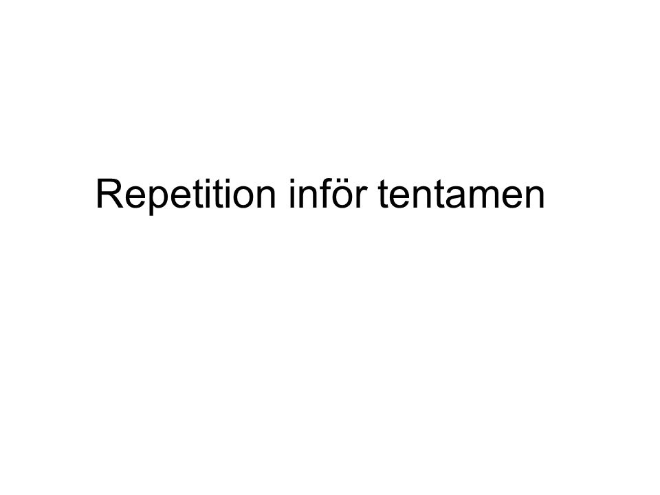 Repetition inför tentamen