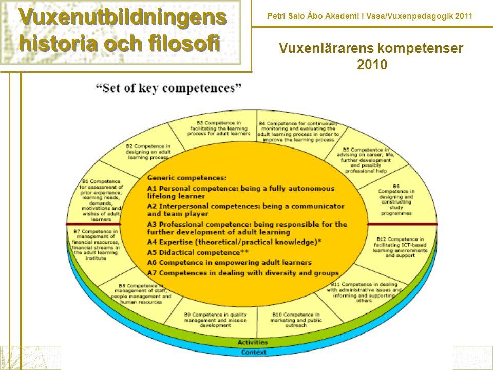 Vuxenutbildningens historia och filosofi Vuxenutbildningens historia och filosofi Petri Salo Åbo Akademi i Vasa/Vuxenpedagogik 2011 Vuxenlärarens kompetenser 2010