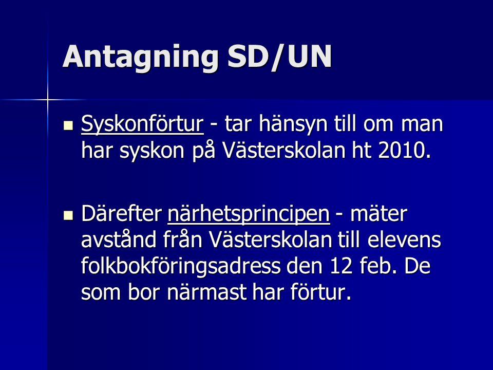 Antagning SD/UN Syskonförtur - tar hänsyn till om man har syskon på Västerskolan ht 2010. Syskonförtur - tar hänsyn till om man har syskon på Västersk