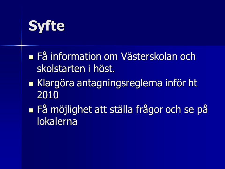 Syfte Få information om Västerskolan och skolstarten i höst. Få information om Västerskolan och skolstarten i höst. Klargöra antagningsreglerna inför