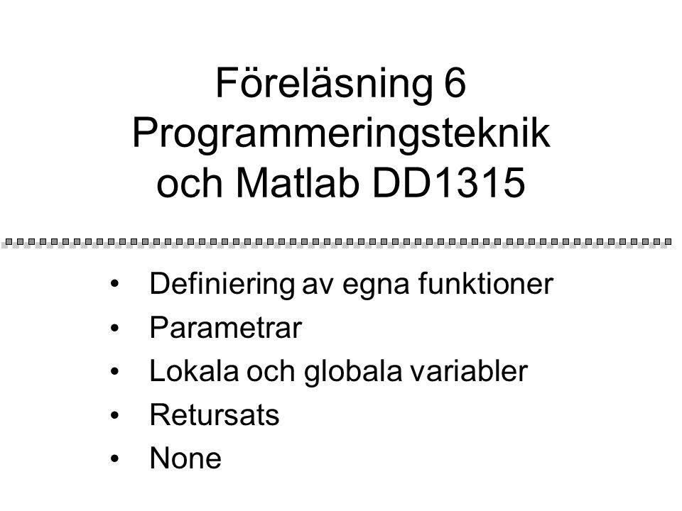 Översikt Program Egen funktion Logiskt fel Global/ lokal Default parameter Sammanfattning Program utdata .